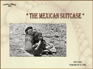 The mexican suitcase<BR/>Spanish Civil War-Second presentation