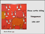 Nongqawuse <BR/> Xhosa cattle-killing
